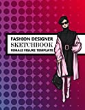 Fashion Designer Sketchbook Female Figure Template: Fashion Models with different Poses for Your Portfolio - Design unique Styles and Create new Trends