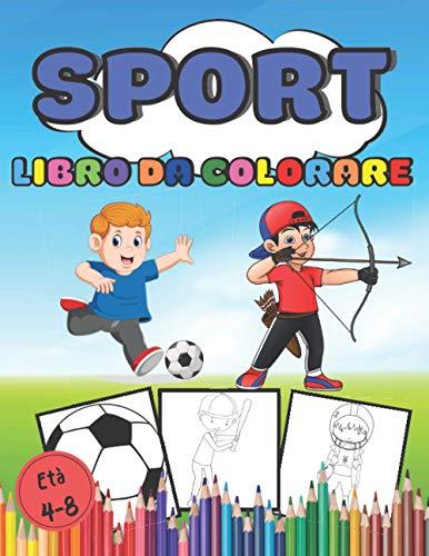 Libro da Colorare Sportivo Età 4-8: Calcio, Pallacanestro, Karate e molti altri Libri da disegno a colori | 90 Pagine di grande formato | a partire da 4 anni