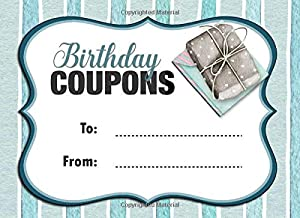 Birthday Coupons: Blue Coupon Book With 20 Beautiful Write-In Gift Vouchers - Easily Add Your Own Text, Illustrations - Full Color Edition (Color Interior) (Coupon Books)