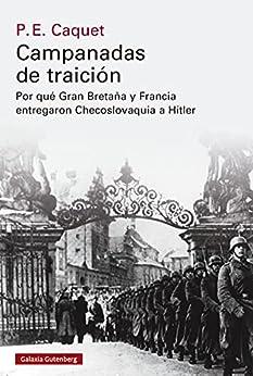 Campanadas de traición: Cómo Gran Bretaña y Francia entregaron Checoslovaquia a Hitler (Historia) PDF EPUB Gratis descargar completo