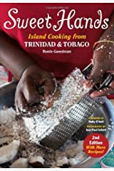 Sweet Hands: Island Cooking from Trinidad and Tobago: Island Cooking from Trinidad & Tobago Kindle Edition