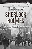 The Rivals of Sherlock Holmes: A Collection of Victorian-Era Detective Stories (Dover Mystery Classics)