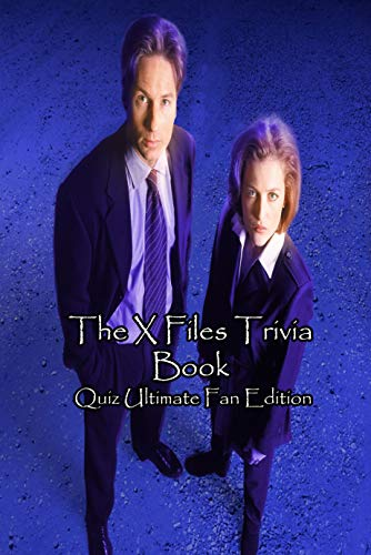 The X Files Trivia Book: Quiz Ultimate Fan Edition: The X Files Official Collection Quiz Book (English Edition)