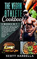 The Vegan Athlete Cookbook: 3 books in 1. Power - Ethics - Health. You can have them all. The Vegan High Protein Guide for Athletes and Bodybuilders. Includes a 4-week meal plan and 141 easy, delicious, and boosting recipes