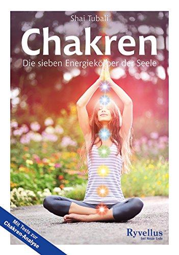 Chakren: Die sieben Energiekörper der Seele