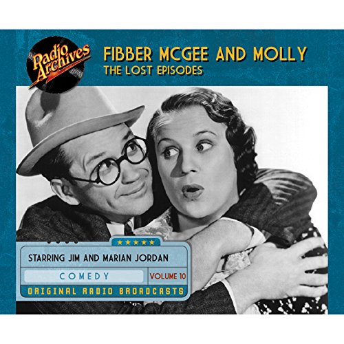 Couverture de Fibber McGee and Molly: The Lost Episodes, Volume 10