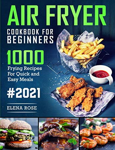 An image of the Air Fryer Cookbook For Beginners: 1000 Frying Recipes For Quick And Easy Meals, American Version