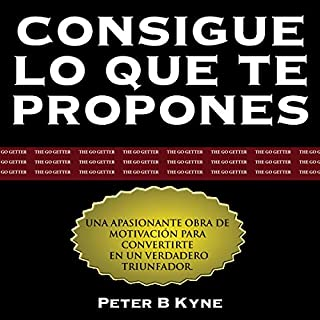 Consigue lo que te Propones [The Go-Getter] audiobook cover art