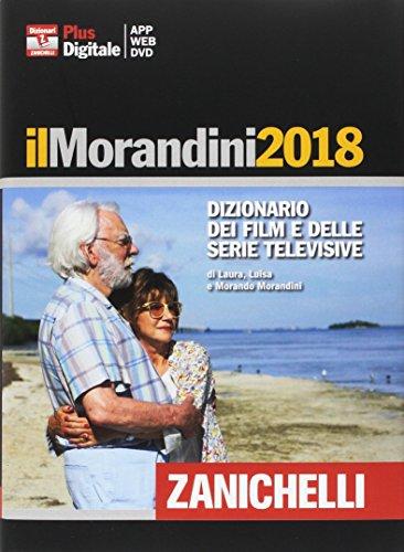 Il Morandini 2018. Dizionario dei film e delle serie televisive. Con DVD-ROM. Con Contenuto digitale per accesso on line