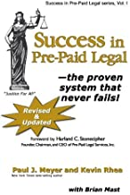 Success in Pre-Paid Legal--the proven system that never fails! (Success in Pre-Paid Legal series, Volume 1)
