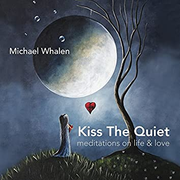 Kiss the Quiet