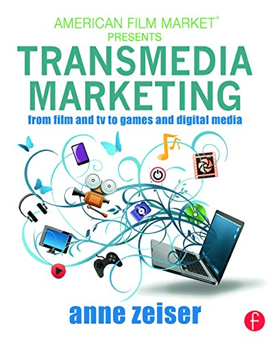 Compare Textbook Prices for Transmedia Marketing: From Film and TV to Games and Digital Media American Film Market Presents 1 Edition ISBN 9780415716116 by Zeiser, Anne