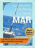 Los Secretos de la Pesca en el Mar: Guía Práctica 🎣