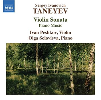 Taneyev, S.I.: Violin Sonata / Piano Music