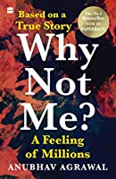 Why Not Me?: A Feeling of Millions