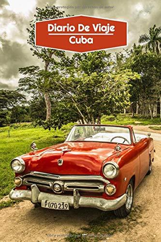 Diario de Viaje Cuba: Diario de Viaje forrado | 106 páginas, 15,24 cm x 22,86 cm | Para acompañarle durante su estancia