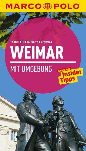 MARCO POLO Reiseführer Weimar mit Umgebung: Reisen mit Insider-Tipps. Mit EXTRA Faltkarte & Reiseatlas