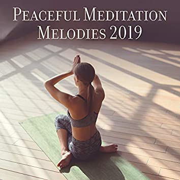 Peaceful Meditation Melodies 2019