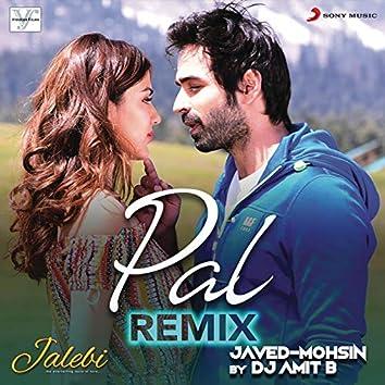 "Pal (Remix (From ""Jalebi""))"