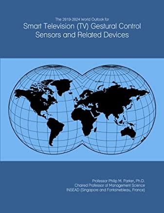 The 2019-2024 World Outlook for Smart Television (TV) Gestural Control Sensors and Related Devices