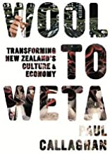 From Wool to Weta: Transforming New Zealand's Culture and Economy