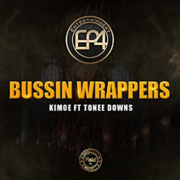 """""""Bussin' Wrappers"""" (feat. Tonee Downs)"""