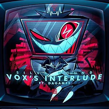 Vox's Interlude