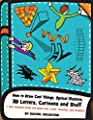 How to Draw Cool Things, Optical Illusions, 3D Letters, Cartoons and Stuff: A Cool Drawing Guide for Older Kids, Teens, Teachers, and Students (Drawing for Kids) (Volume 9) by CreateSpace Independent Publishing Platform