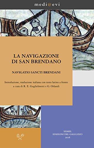 La navigazione di san Brendano/Navigatio sancti Brendani: Introduzione, traduzione italiana con testo latino a fronte a cura di R. E. Guglielmetti e G. ... (medi@evi. digital medieval folders Vol. 7)