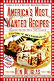 America's Most Wanted Recipes: Delicious Recipes from Your Family's Favorite Restaurants (America's Most Wanted Recipes Series) Paperback – July 7, 2009 by Ron Douglas (Author)