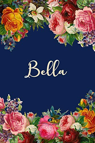 Bella: Bella Personalized Name Floral Design Matte Soft Cover Notebook Journal to Write In.  120 Blank Lined Pages