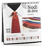 Calendario 2021. Calendario d'Autore con Nodi di Cravatte. Bonus Digitali Video. Calendario da Tavolo in Cofanetto con Guida Pratica. Il Pensiero Ideale per l'Uomo Elegante.