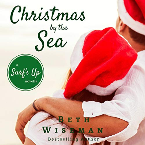 Christmas by the Sea: A Surf's Up Novella audiobook cover art