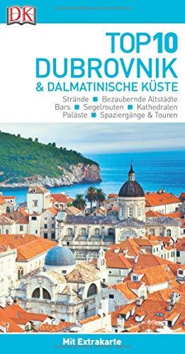 Top 10 Reiseführer Dubrovnik & Dalmatinische Küste: mit Extra-Karte und kulinarischem Sprachführer zum Herausnehmen