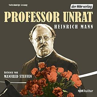 Professor Unrat                   Autor:                                                                                                                                 Heinrich Mann                               Sprecher:                                                                                                                                 Manfred Steffen                      Spieldauer: 7 Std. und 41 Min.     24 Bewertungen     Gesamt 4,5