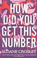 How Did You Get This Number by Sloane Crosley(2011-05-01)