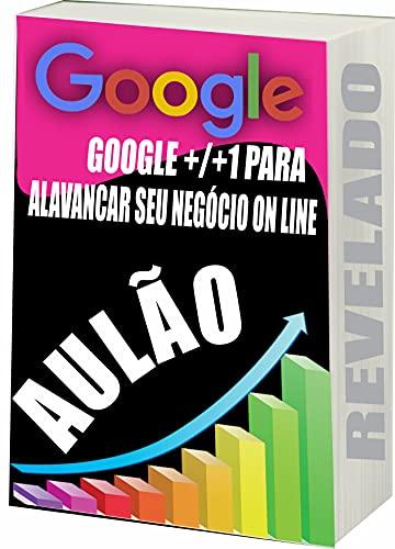 Google Aulão: Google para alavancar seu negócio on line (Portuguese Edition)