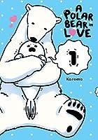 A Polar Bear in Love, Vol. 1 (Koi Suru Shirokuma, 1)
