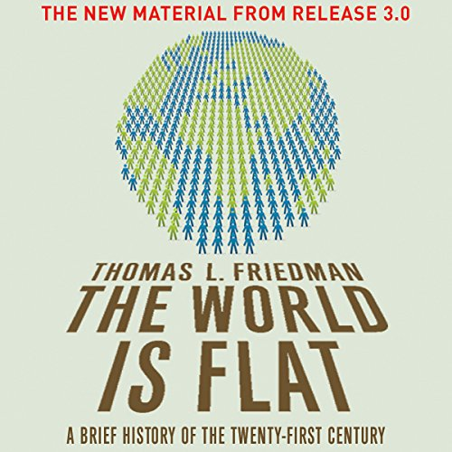 The World Is Flat     The New Material from Release 3.0              De :                                                                                                                                 Thomas L. Friedman                               Lu par :                                                                                                                                 Oliver Wyman                      Durée : 2 h     Pas de notations     Global 0,0