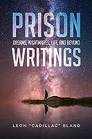 Prison Writings: Dreams, Nightmares, Life, and Beyond