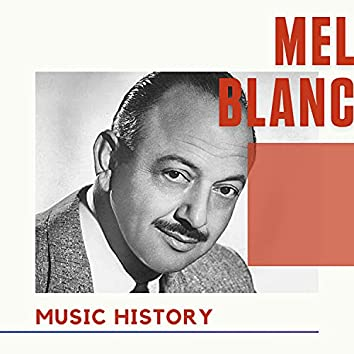 Mel Blanc - Music History