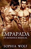 BISEXUAL ERÓTICA - EMPAPADA: Un Romance Bisexual (Homosexual, Lujuria, Pasión, Sexo, Deseo)