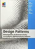 Design Patterns: Entwurfsmuster als Elemente wiederverwendbarer objektorientierter Software (mitp Professional) - Erich Gamma
