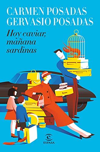 Hoy caviar, mañana sardinas (ESPASA NARRATIVA)