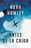 Antes de la caída: (Before the Fall - Spanish-language ed.) (Spanish Edition)