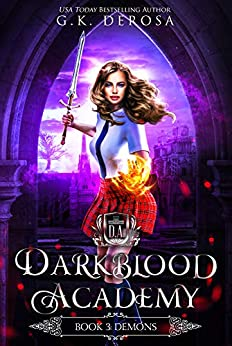 Darkblood Academy: Book Three: Demons (A Supernatural Academy Series 3) by [G.K. DeRosa]