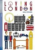 Loving London: Englische Lektüre mit Audio-CD für das 2., 3. und 4. Lernjahr. Mit Annotationen und Illustrationen