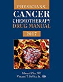 Physicians' Cancer Chemotherapy Drug Manual 2017 - Edward Chu