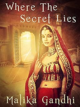 Where the Secret Lies by [Malika Gandhi]
