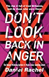 Don't Look Back In Anger: The rise and fall of Cool Britannia, told by those who were there - Daniel Rachel